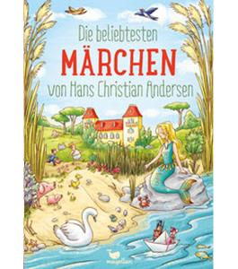 Beliebte Märchen von Hans Christian Andersen