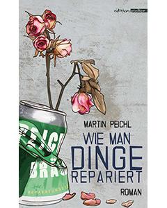 Wie man Dinge repariert - Martin Peichl