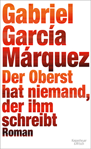 Gabriel García Márquez - Der Oberst hat niemand, der ihm schreibt