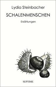 Lydia Steinbacher - Schalenmenschen